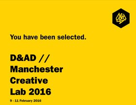D&AD : Manchester Creative Lab 9 - 11 February